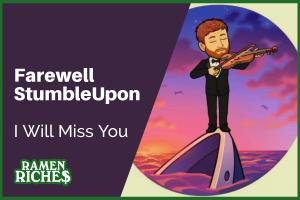 Farewell StumbleUpon, I Will Miss You